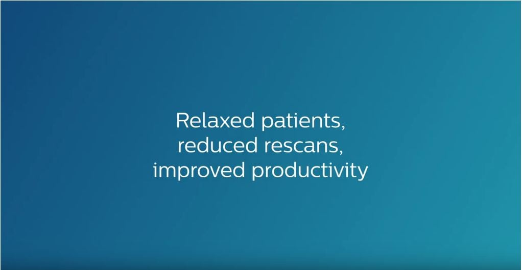 Relaxed patients, reduced rescans, improved productivity